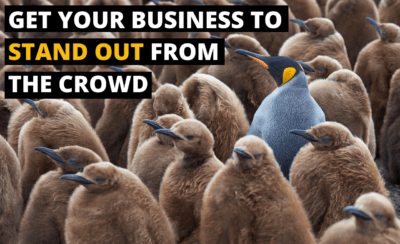 Top tips to make your business stand out from the crowd